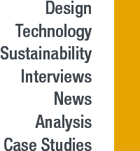 Design, Technology, Sustainability, Interviews, News, Analysis, Case Studies
